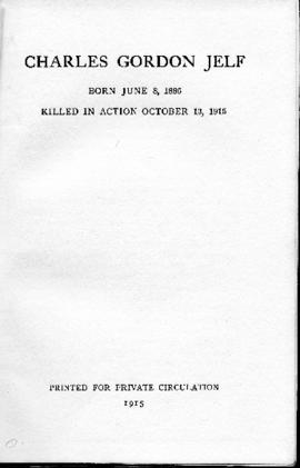 Charles Gordon Jelf. Born June 8, 1886. Killed in Action October 13, 1915 (printed for private ci...